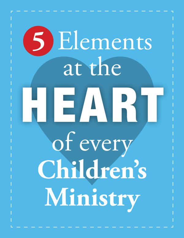 Free Ebook: 5 Elements at the Heart of every Children's Ministry